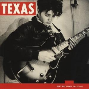 Texas I Don't Want a Lover