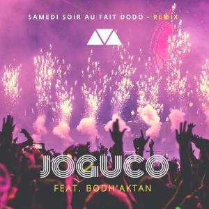 JOGUCO ft. BODH'AKTAN Samedi soir au fait dodo