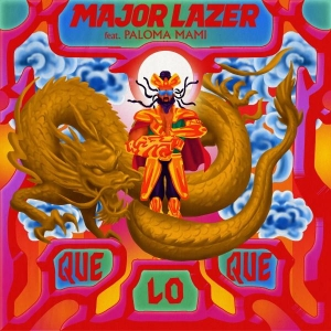 Major Lazer Ft. Paloma Mami QueLoQue