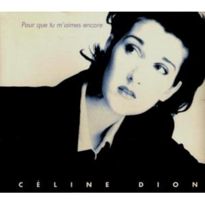 Céline Dion Pour Que Tu M'Aimes Encore