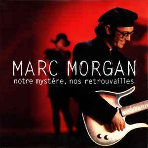Marc Morgan Notre mystère, nos retrouvailles