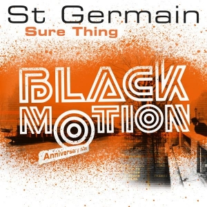 St Germain Sure Thing (Black Motion Anniversary Mix Edit)