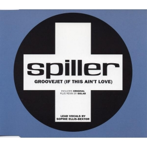Spiller Ft. Sophie Ellis-Bextor Groovejet (If This Ain't Love)