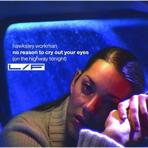 Hawksley Workman No Reason To Cry Out Your Eyes (On The Highway Tonight)