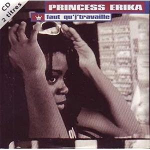 Princess Erika Faut qu'j'travaille