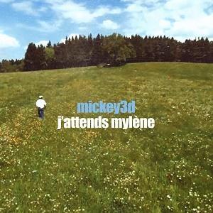 Mickey3d J'attends Mylène