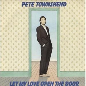 Pete Townsend Let My Love Open The Door