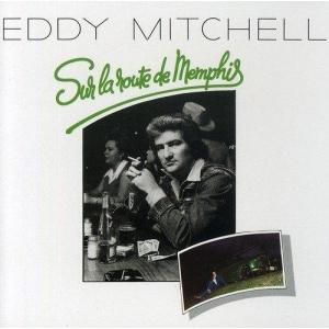 Eddy Mitchell Sur La Route De Memphis