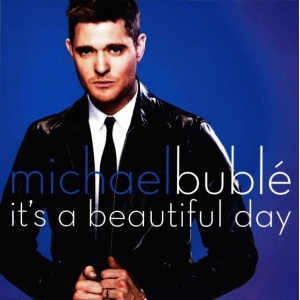 Michael Bublé It' A Beautiful Day