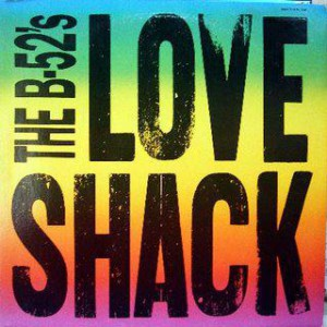The B-52's Love Shack