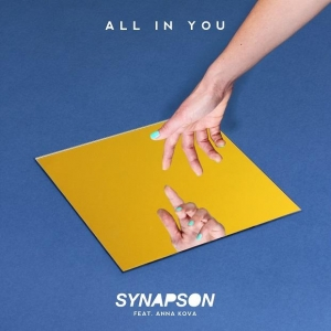 Synapson ft. Anna Kova All In You