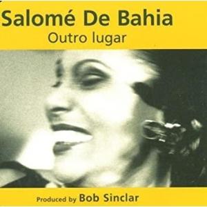 Salomé De Bahia Outro Lugar