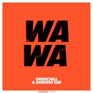 Drenchill & Giorgio Gee Wa Wa