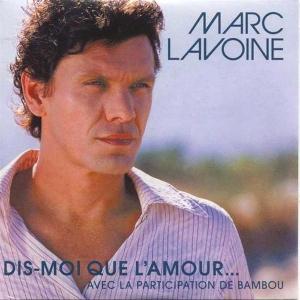 Marc Lavoine avec Bambou Dis-moi que l'amour