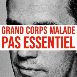 Grand Corps Malade Pas Essentiel