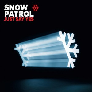 Snow Patrol Juste say yes