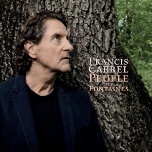 Francis Cabrel Peuple des fontaines