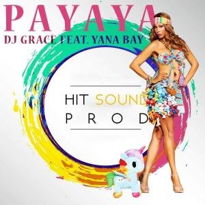 Dj GRACE ft. YANA BAY PAYAYA