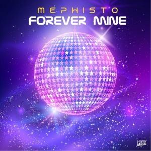 Mephisto Forever Mine