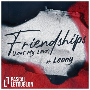 Pascal Letoublon Friendships (Lost My Love)