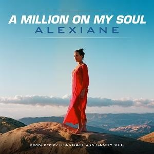 Alexiane A Million On My Soul