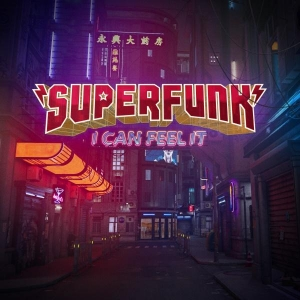 SUPERFUNK I CAN FEEL IT