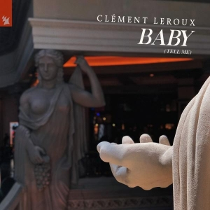 Clément Leroux Baby (tell me)