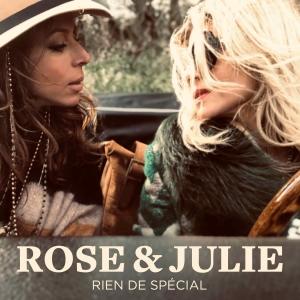 Rose & Julie Zenatti Rien de spécial