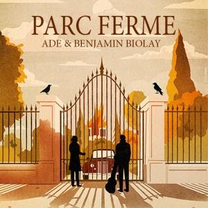 Benjamin Biolay & Adé Parc fermé