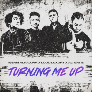 Issam Alnajjar ft. Loud Luxury & Ali Gatie Turning Me Up