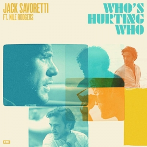 Jack Savoretti ft. Nile Rodgers Who's Hurting Who
