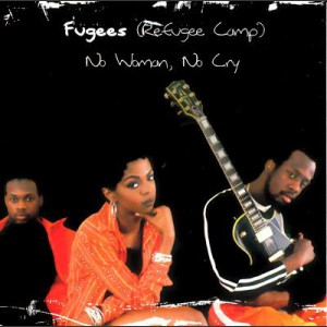 The Fugees No Woman No Cry