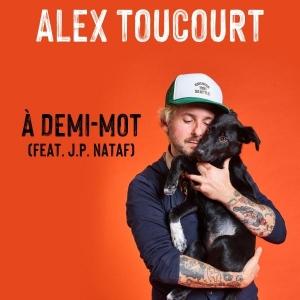 Alex Toucourt Ft. J.P Nataf A demi-mot