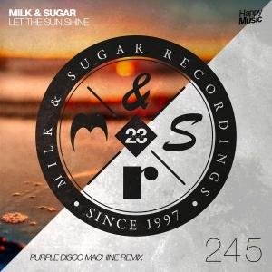 Milk & Sugar Let The Sun Shine (Purple Disco Machine Short Radio Remix)