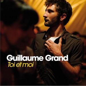 Guillaume Grand Toi et moi