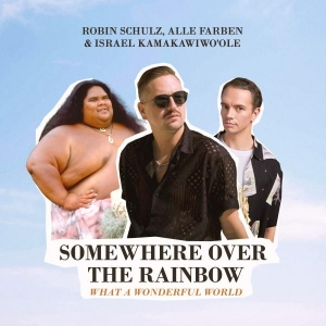Robin Schulz & Alle Farben & Israel Kamakawiwo'ole Somewhere Over the Rainbow /What a Wonderful World