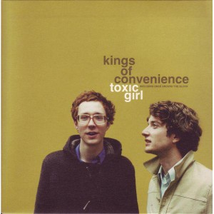 Kings of convenience Toxic girl