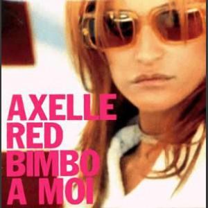 Axelle Red Bimbo à moi