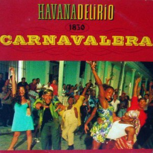 Havana Delirio Carnavalera (Album Version)