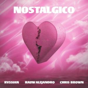 Rvssian , Rauw Alejandro & Chris Brown Nostálgico