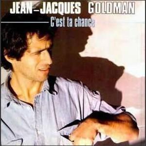 Jean-Jacques Goldman C'est ta chance