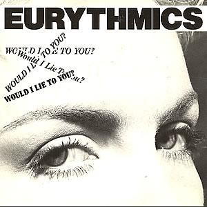 Eurythmics Would I Lie To You