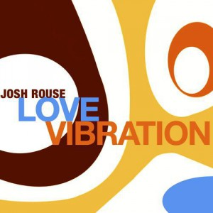 Josh Rouse Love Vibration