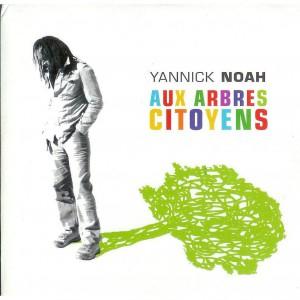Yannick Noah Aux arbres citoyens