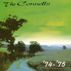 The Connells '74 - '75