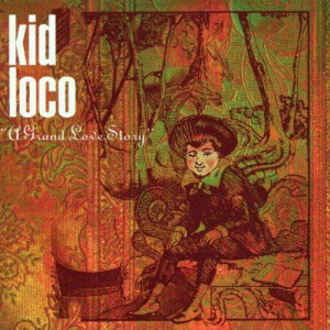 Kid Loco A Grand Love Theme