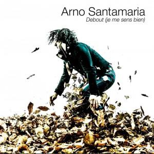 Arno Santamaria Debout