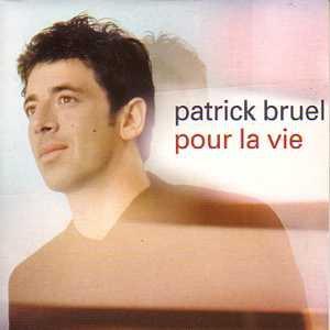 Patrick Bruel Pour la vie