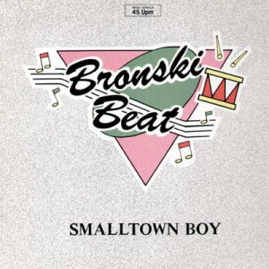 Bronski Beat Smalltown Boy