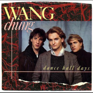 Wang Chung Dance Hall Days